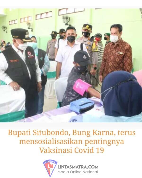 Bupati Situbondo, Bung Karna, terus gencarkan Capaian Vaksinasi Covid-19, di Berbagai Pelosok Desa.