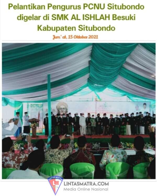PELANTIKAN PENGURUS PCNU SITUBONDO DIGELAR DI SMK AL ISHLAH BESUKI SITUBONDO