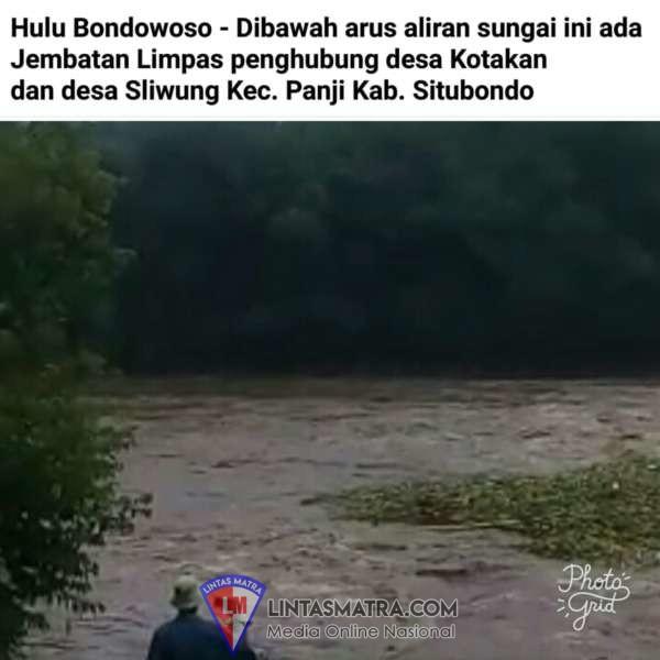 AKIBAT CURAH HUHAN TINGGI, AIR SUNGAI DIATAS JEMBATAN LIMPAS DI DESA SLIWUNG PANJI SITUBONDO